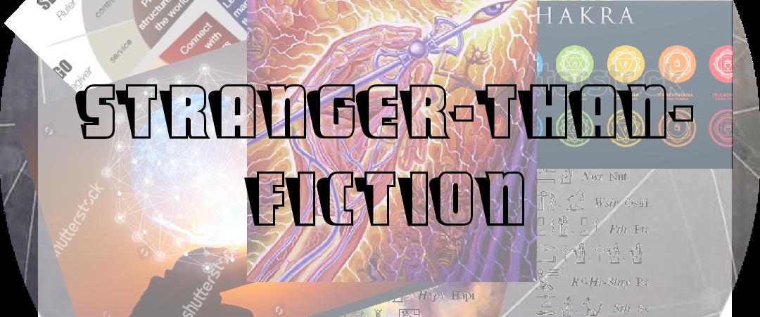 Stranger Than Fiction : The Chozen ones
